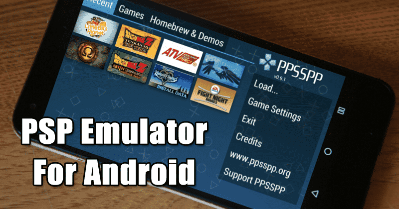 Best 5 Psp Emulator Apps For Android 2019 Edition Ihow Your